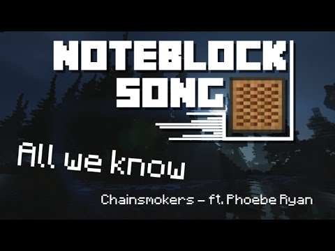 Minecraft: Note Block Song [All We Know - Chainsmokers Ft. Phoebe Ryan]