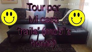 """Tour por mi casa """"traila""""(mobile home)"""