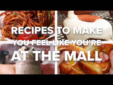 Recipes To Make You Feel Like You're At The Mall • Tasty Recipes
