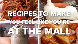 Recipes To Make You Feel Like You&#39re At The Mall  Tasty Recipes