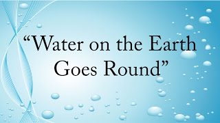 Water on the Earth Goes Round | Science Is A Snap | Jack Hartmann