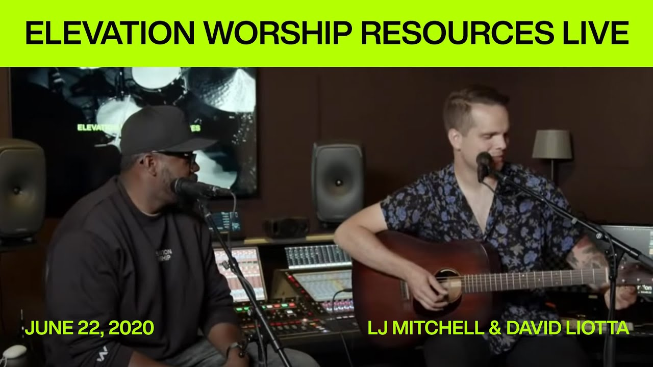 Elevation Worship Resources LIVE with LJ Mitchell & David Liotta