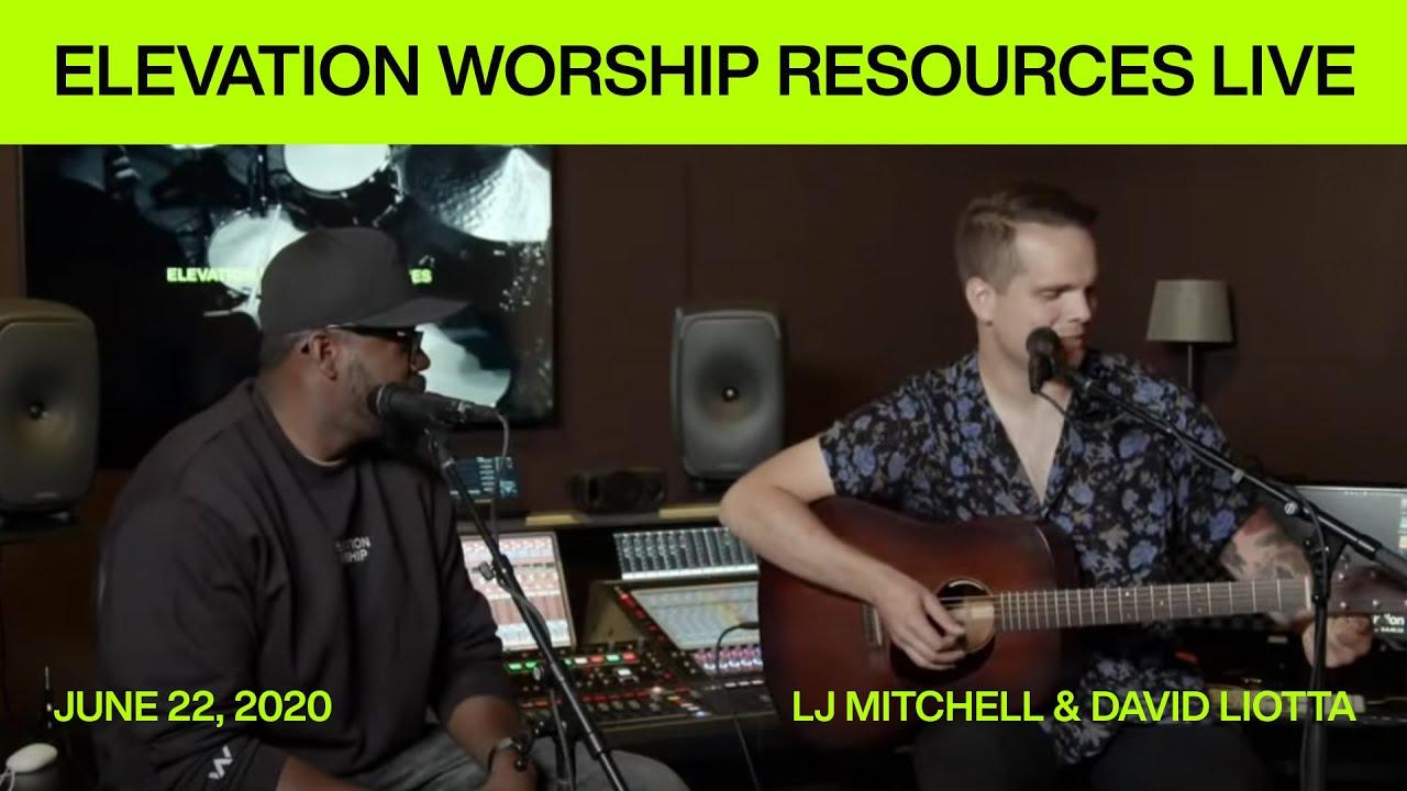 Elevation Worship Resources LIVE with LJ Mitchell & David Liotta