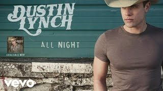 Dustin Lynch - All Night (Audio)