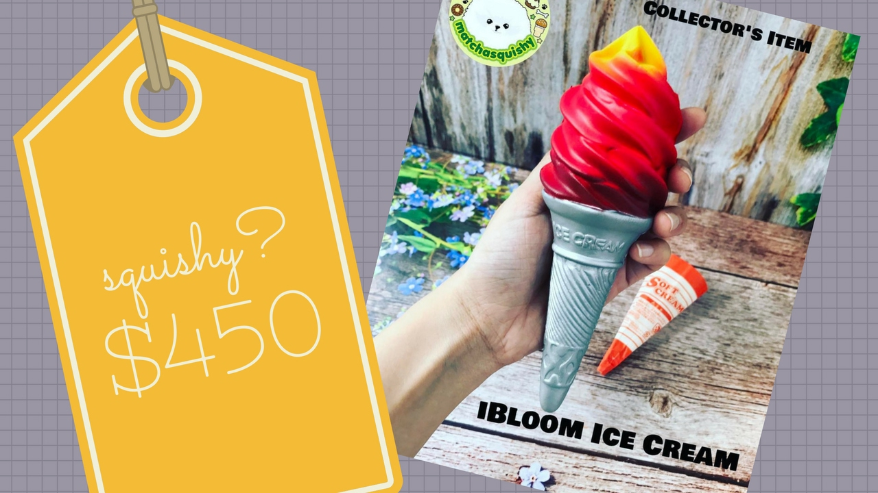 Squishy Earth : MOST EXPENSIVE SQUISHY EVER SOLD? iBloom Ice Cream 1st Gen! - YouTube