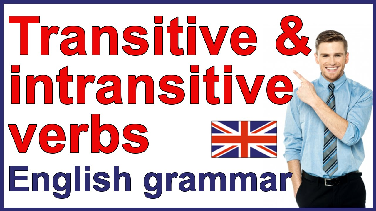 Workbooks transitive and intransitive verbs worksheets : Transitive and intransitive verbs | English grammar rules - YouTube