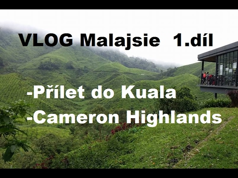 Malajsie s batohem 1 díl: Odlet do Kuala Lumpur, Cameron Highlands