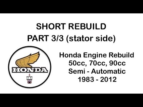 (Short Version) Honda 50cc, 70cc, 90cc Engine Rebuild Part 3 of 3 Stator Side and Finishing Touches