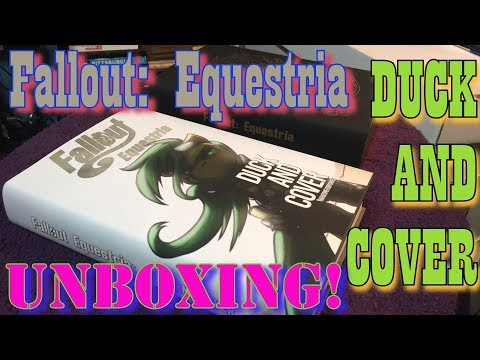✨DUCK AND COVER!✨Fallout: Equestria✨UNBOXING VIDEO!✨