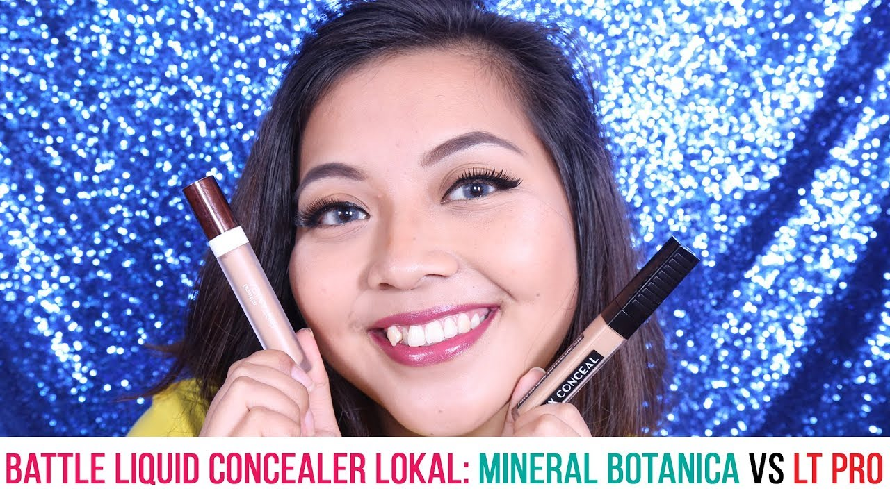 Battle Of Local Liquid Concealer Mineral Botanica Vs Lt Pro Bahasa