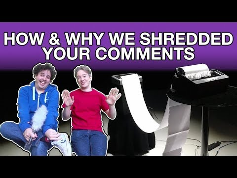 How and Why We Shredded Your Comments