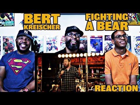 Bert Kreischer : Fighting A Bear Reaction