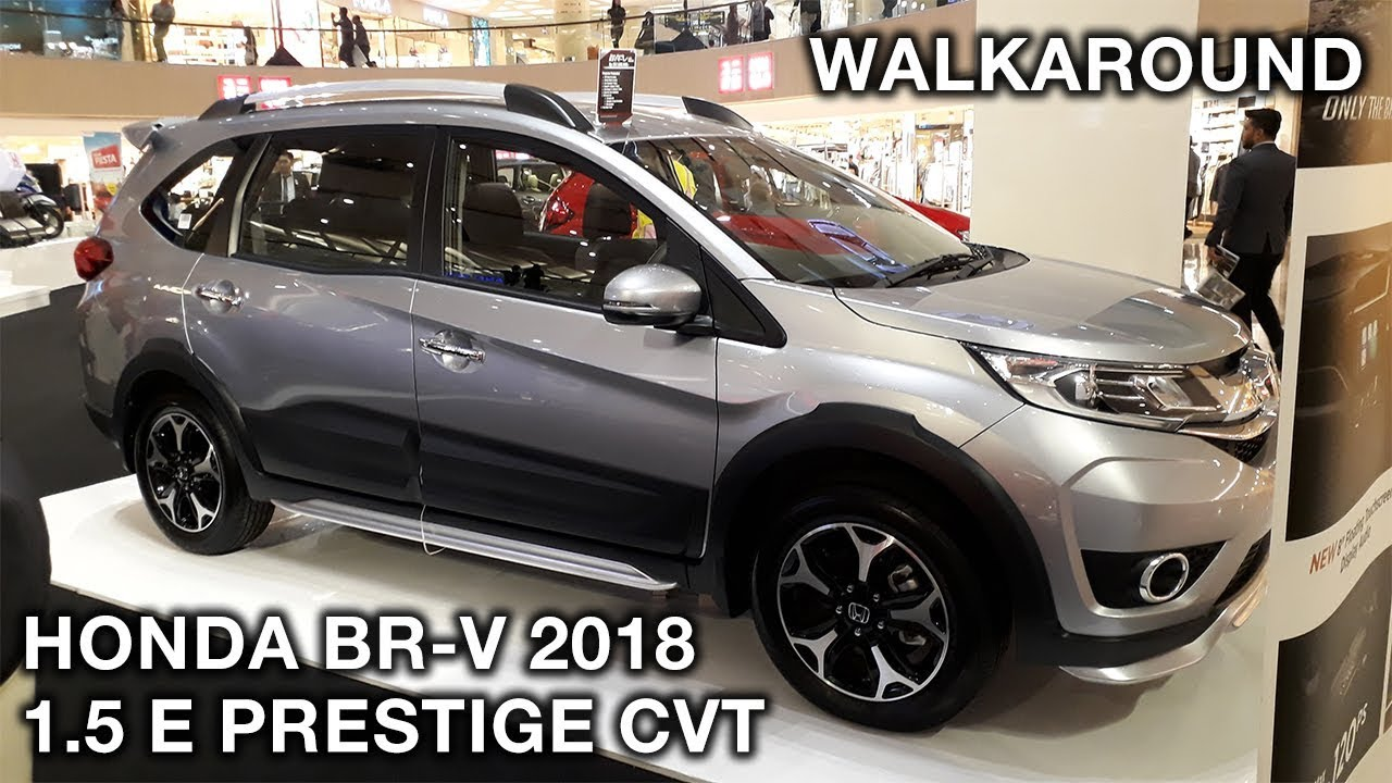 Honda Br V 15 E Prestige Cvt 2018 Exterior Interior Walkaround
