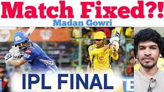 Match Fixed!? | Tamil | Madan Gowri | MG | IPL Business Model | CSK | SRH | Watson | Dhoni | Chennai