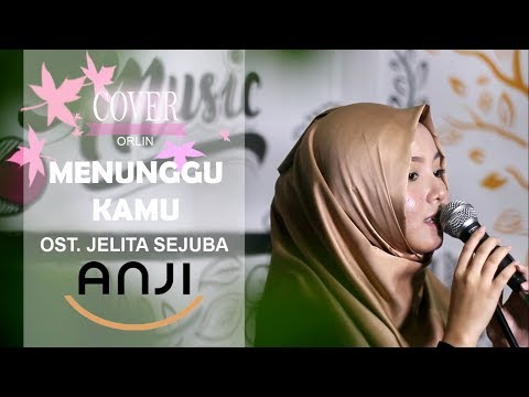 Anji - Menunggu Kamu (OST. Jelita Sejuba) Cover By Orlin