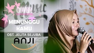 Video Anji - Menunggu Kamu (OST. Jelita Sejuba) Cover By Orlin download MP3, 3GP, MP4, WEBM, AVI, FLV Agustus 2018