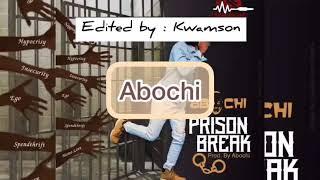 Abochi Prision Break  Lyrics video