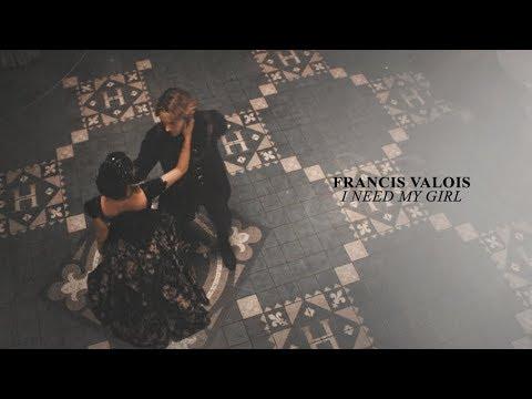 francis valois   i need my girl