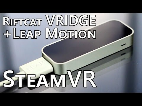 SteamVR with Leap Motion on Smartphone + Riftcat Vridge