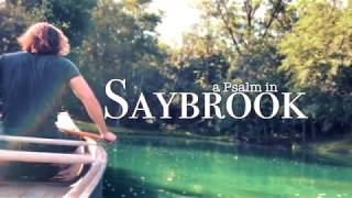 'a Psalm in Saybrook' - Ch 54
