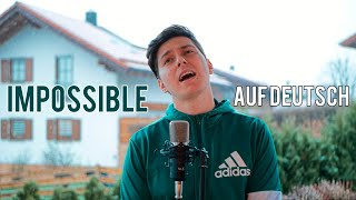 JAMES ARTHUR - IMPOSSIBLE (GERMAN VERSION) auf Deutsch