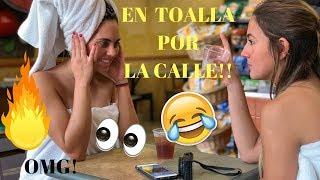 RETO: EN TOALLA POR LA CALLE!!!!