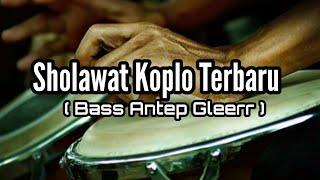 Sholawat Versi terbaru 2020 BASS ANTEP GLEERR. Cocok buat CekSound