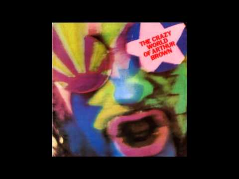 The Crazy World Of Arthur Brown - Prelude - Nightmare/Fanfare - Fire Poem/Fire