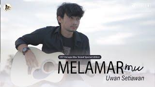 Download Melamarmu - Uwan Setiawan l OST Kenapa Mau Ta'aruf Special Edition