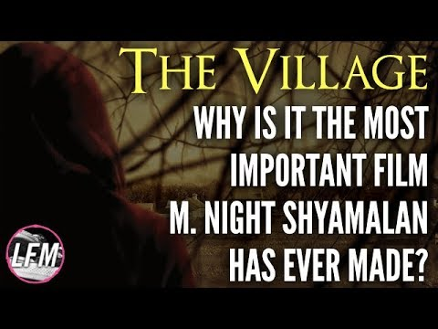 Why The Village Is Shyamalan's Most Important Film