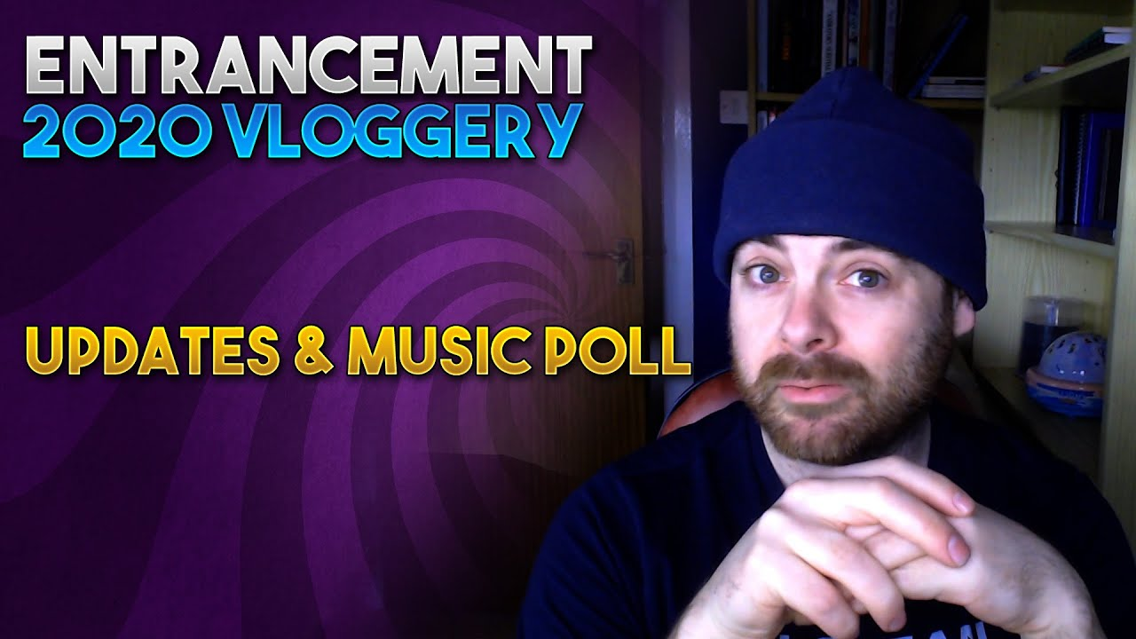Entrancement Updates & Poll. Favourite Intro?