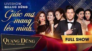 Liveshow Giấc Mơ Mang Tên Mình (Full) - Quang Dũng, Mỹ Tâm, Lệ Quyên, Thanh Thảo, Hồng Nhung,...