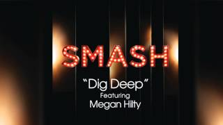 Dig Deep - SMASH Cast