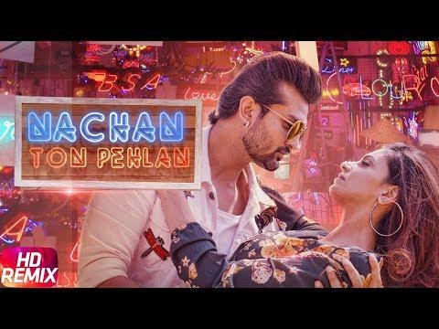 nachan-ton-pehlan-|-remix-|-yuvraj-hans-|-jaani-|-b-praak-|-latest-remix-song-2018