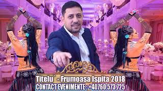 Titelu - Frumoasa ispita 2018 (Super sistem Arabesc) manele noi 2018 CELE MAI NOI MANELE 2 ...