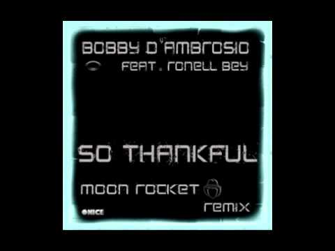 Bobby D'Ambrosio - So Thankful (Moon Rocket Onice Rmx)