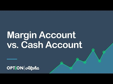 Margin Account vs. Cash Account