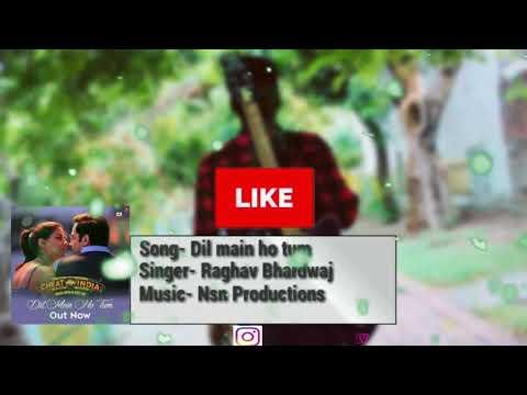 dil-main-ho-tum:-why-cheat-india  -armaan-malik  new-cover  -raghav-bhardwaj  nsn-productions