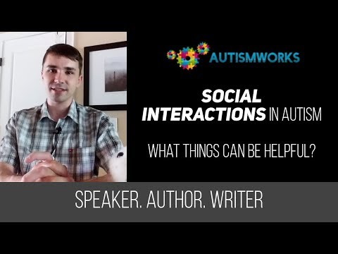 Social Interactions in Autism: What things can be helpful?