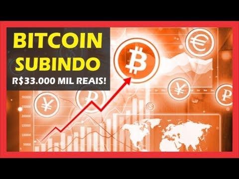 BITCOIN SUBINDO: R$33.000 MIL REAIS