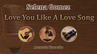 Love you like a song by selena gomez acoustic version karaoke in guitar, bass, shaker.