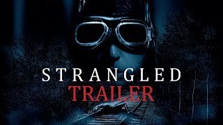 STRANGLED Original Theatrical Trailer (UK & Ireland)