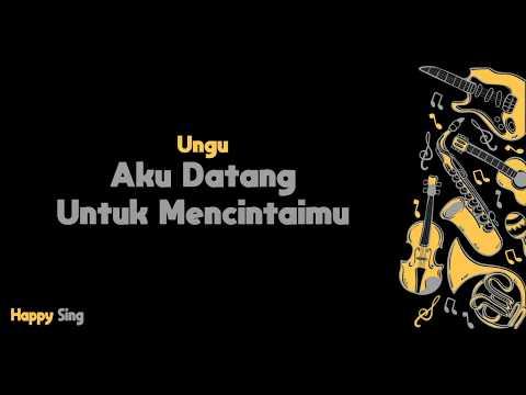 Unduh lagu Aku Datang Untuk Mencintaimu - UNGU (Karaoke Minus One Tanpa Vokal dengan Lirik) Mp3
