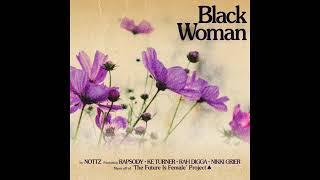 """Black Woman"" Nottz f/Rapsody/Ke Turner/Rah Digga/Nikki Grier -  Radio Edit"