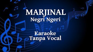 Download lagu Marjinal Negri Ngeri Karaoke MP3