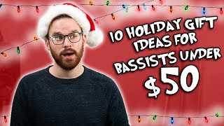 10 Holiday Gift Ideas For Bassists Under $50!