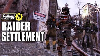 Welcome to Fallout 76 's Raider Settlement