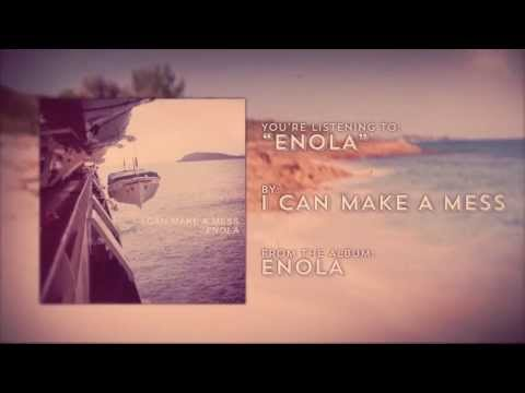 I Can Make A Mess - Enola