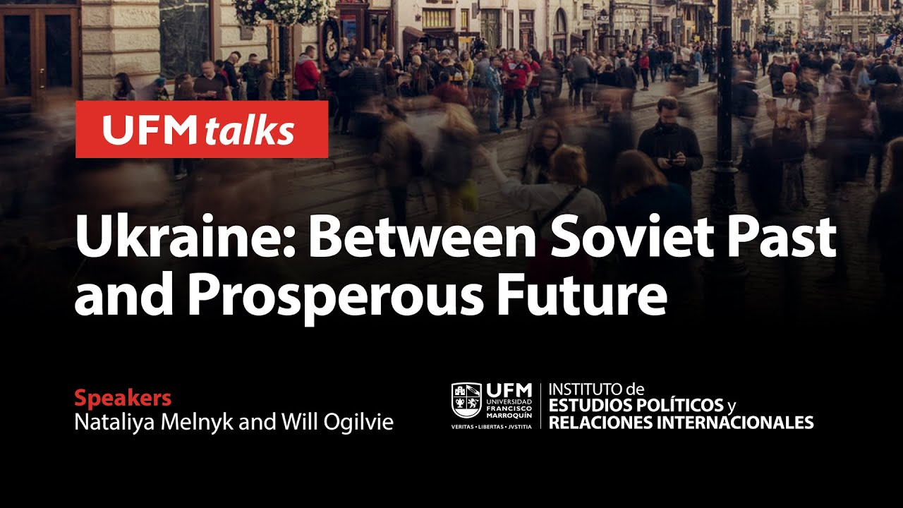 Ukraine: Between a Soviet Past and a Prosperous Future