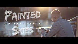 """Painted Skies"" - NEW Anthem Lights Original Album - Kickstarter"